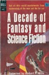 A Decade of Fantasy and Science Fiction - Robert P. Mills, Howard Fast, Manly Wade Wellman, John Masefield, Zenna Henderson, Robert F. Young, Idris Seabright