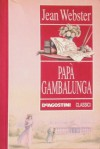 Papà Gambalunga - Jean Webster, Paola Fontana, Promus Srl, Aurelia Raffo