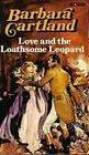 Love and the Loathsome Leopard - Barbara Cartland