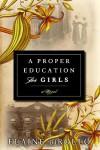 A Proper Education for Girls: A Novel - Elaine diRollo