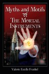 Myths and Motifs of the Mortal Instruments - Valerie Estelle Frankel