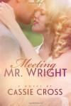 Meeting Mr. Wright - Cassie Cross