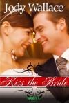 Kiss the Bride - Jody Wallace