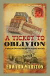 A Ticket to Oblivion: A Railway Detective Novel - Edward Marston
