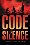 Code of Silence: Living a Lie Comes with a Price (A Code of Silence Novel) - Tim Shoemaker