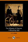 The Wheels of Chance: A Bicycling Idyll - H. G. Wells