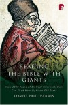 Reading the Bible with Giants: How 2000 Years of Biblical Interpretation Can Shed New Light on Old Texts - David Parris