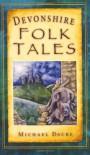Devonshire Folk Tales - Michael Dacre