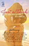 Just A Touch: The Atria Indie Author 2014 Sampler - Colleen Hoover, Renée Carlino, Abbi Glines, Jamie McGuire, Gail McHugh, Leah Raeder, Elizabeth Reyes, Kendall Ryan, K.A. Tucker, Ryan Winfield