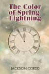 The Color of Spring Lightning - Jackson Cordd