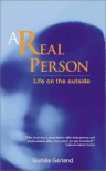 A Real Person: Life on the Outside - Gunilla Gerland