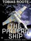 The Pattern Ship - Tobias Roote