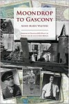 Moondrop to Gascony: Introduction & notes by David Hewson - David Hewson, Anne Marie Walters