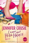 Chaos auf High Heels - Jennifer Crusie