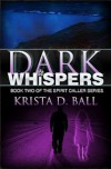 Dark Whispers (Spirit Callers #2) - Krista D. Ball