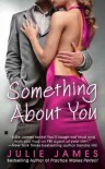 Something About You (FBI, #1) - Julie James
