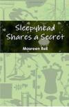 Sleepyhead Shares a Secret - Maureen Reil