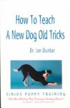 How to Teach a New Dog Old Tricks - Ian Dunbar