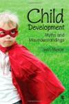 Child Development: Myths And Misunderstandings - Jean Mercer