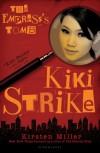 Kiki Strike: The Empress's Tomb (reissue) - Kirsten Miller