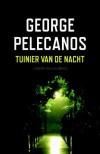 Tuinier van de nacht - George Pelecanos