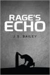 Rage's Echo - J.S. Bailey