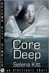 Core Deep - Selena Kitt