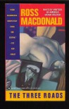 The Three Roads - Ross MacDonald