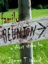 Family Reunion - James T Wood