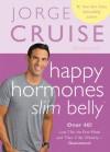 Happy Hormones, Slim Belly - Jorge Cruise