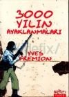 3000 Yılın Ayaklanmaları - Yves Frémion, Seyfi Öngider