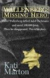 Wallenberg: Missing Hero - Kati Marton