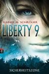 Liberty 9 - Sicherheitszone - Rainer M. Schroder