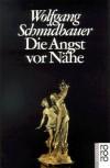 Die Angst vor Nähe. - Wolfgang Schmidbauer