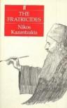 The Fratricides - Nikos Kazantzakis