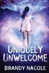 Uniquely Unwelcome  - Brandy Nacole