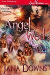 Angel Wed - Jana Downs