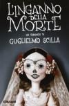 L'inganno della morte - Guglielmo Scilla
