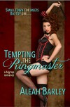 Tempting the Ringmaster (A Big Top Romance Book 1) - Aleah Barley