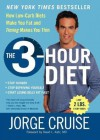 The 3-Hour Diet (TM): How Low-Carb Diets Make You Fat and Timing Makes You Thin - Jorge Cruise, David L. Katz