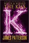 The Kiss (Witch and Wizard Series #4) - James Patterson,  Jill Dembowski