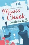 Truth to Tell - Mavis Cheek