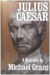 Julius Caesar - Michael Grant