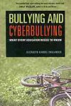 Bullying and Cyberbullying: What Every Educator Needs to Know - Elizabeth Kandel Englander