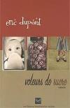 Voleurs de sucre - Éric Dupont