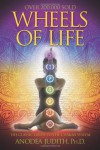 Wheels of Life: A User's Guide to the Chakra System - Anodea Judith