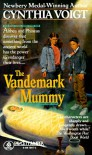 The Vandemark Mummy - Cynthia Voigt