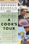 A Cook's Tour: Global Adventures in Extreme Cuisines - Anthony Bourdain