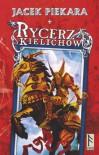 Rycerz Kielichów - Jacek Piekara