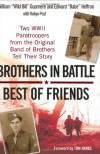 Brothers In Battle, Best of Friends - Robyn Post, Edward Heffron, William Guarnere
